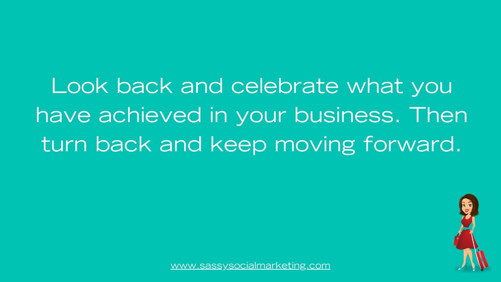 Look back and celebrate - Sassy Social Marketing